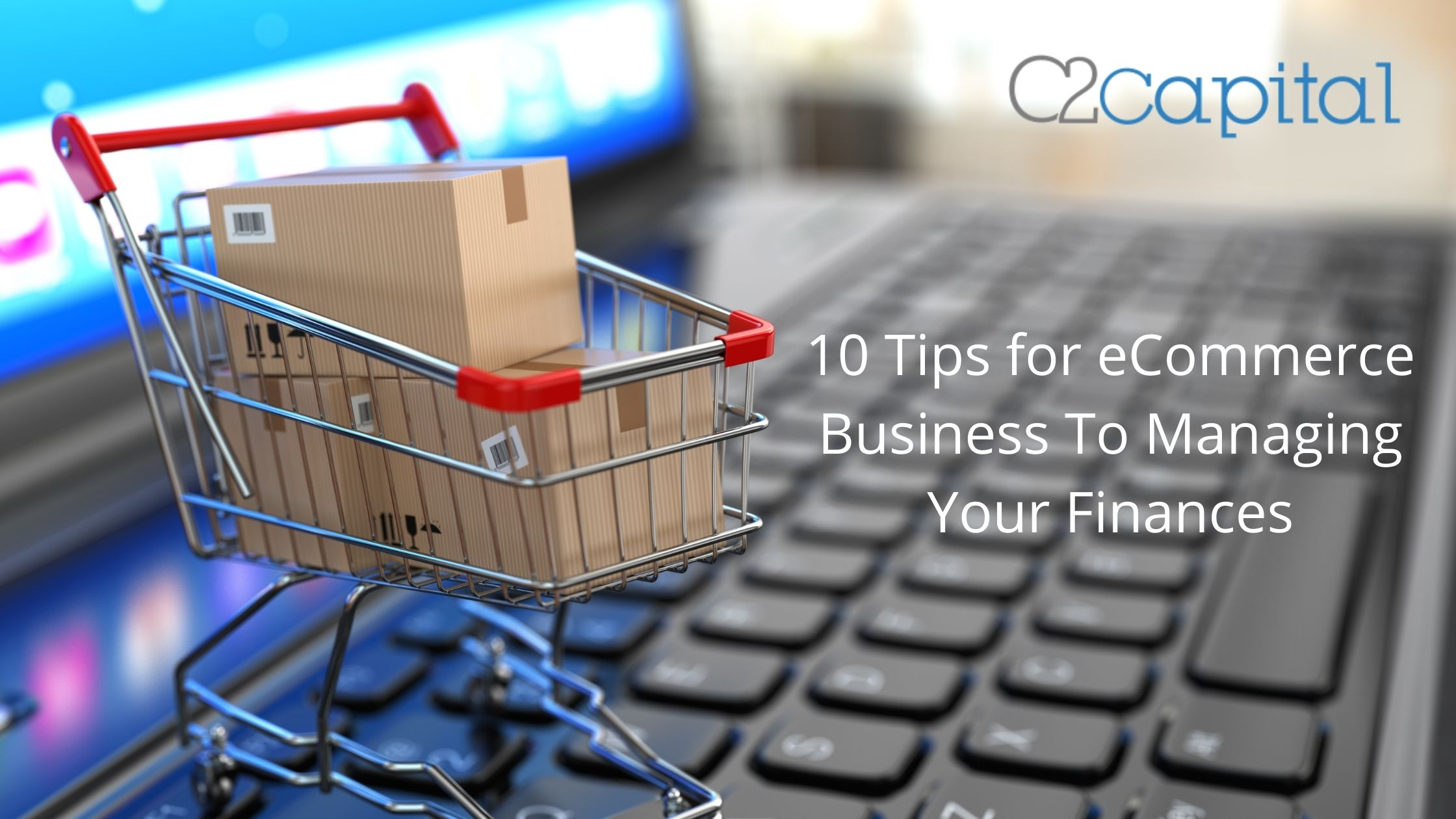 10 Tips For eCommerce Business To Managing Your Finances